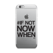 #IF NOT NOW WHEN iPhone case