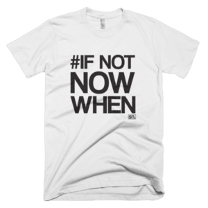 #IF NOT NOW WHEN SHORT SLEEVE MEN'S T-SHIRT